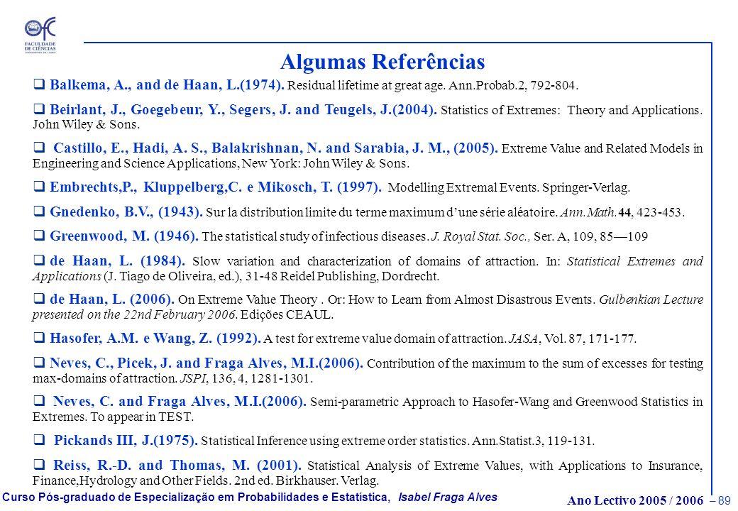 Ano Lectivo 2005 / 2006 – 88 Curso Pós-graduado de Especialização em Probabilidades e Estatística, Isabel Fraga Alves S&P500 Amostra: (dimensão = 6985