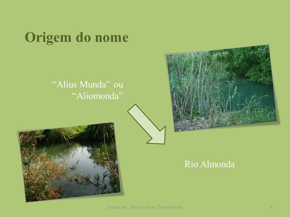 Origem do nome Alius Munda ou Aliomonda Rio Almonda 4Escola Sec. Maria Lamas, Torres Novas