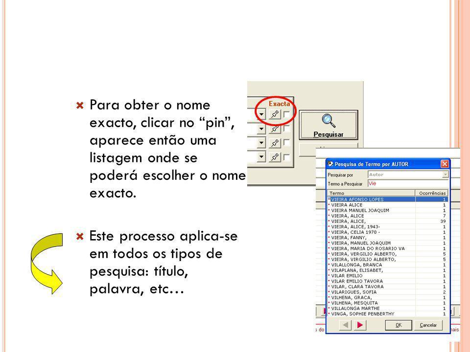 Para obter o nome exacto, clicar no pin, aparece então uma listagem onde se poderá escolher o nome exacto. Este processo aplica-se em todos os tipos d