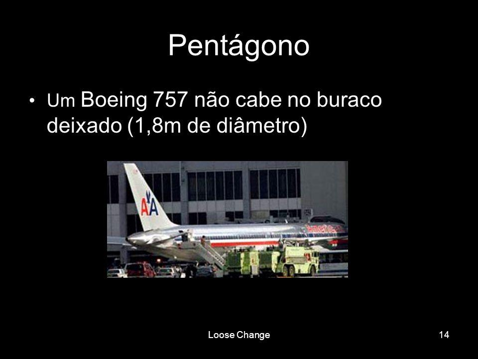 Loose Change14 Pentágono Um Boeing 757 não cabe no buraco deixado (1,8m de diâmetro)