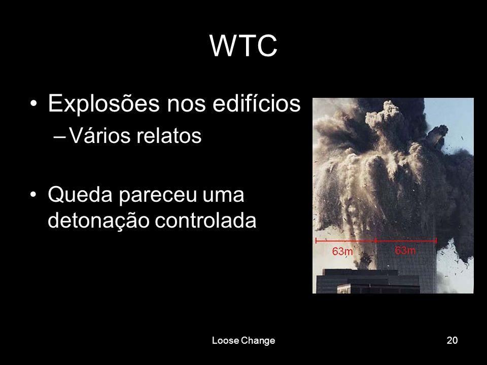 Loose Change20 WTC Explosões nos edifícios –Vários relatos Queda pareceu uma detonação controlada