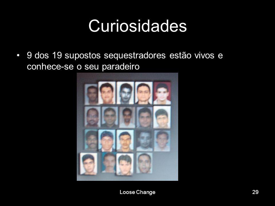 Loose Change29 Curiosidades 9 dos 19 supostos sequestradores estão vivos e conhece-se o seu paradeiro