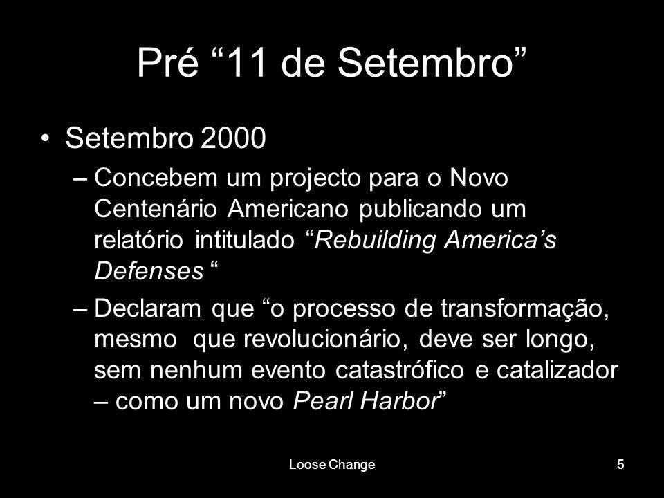 Loose Change5 Pré 11 de Setembro Setembro 2000 –Concebem um projecto para o Novo Centenário Americano publicando um relatório intitulado Rebuilding Am