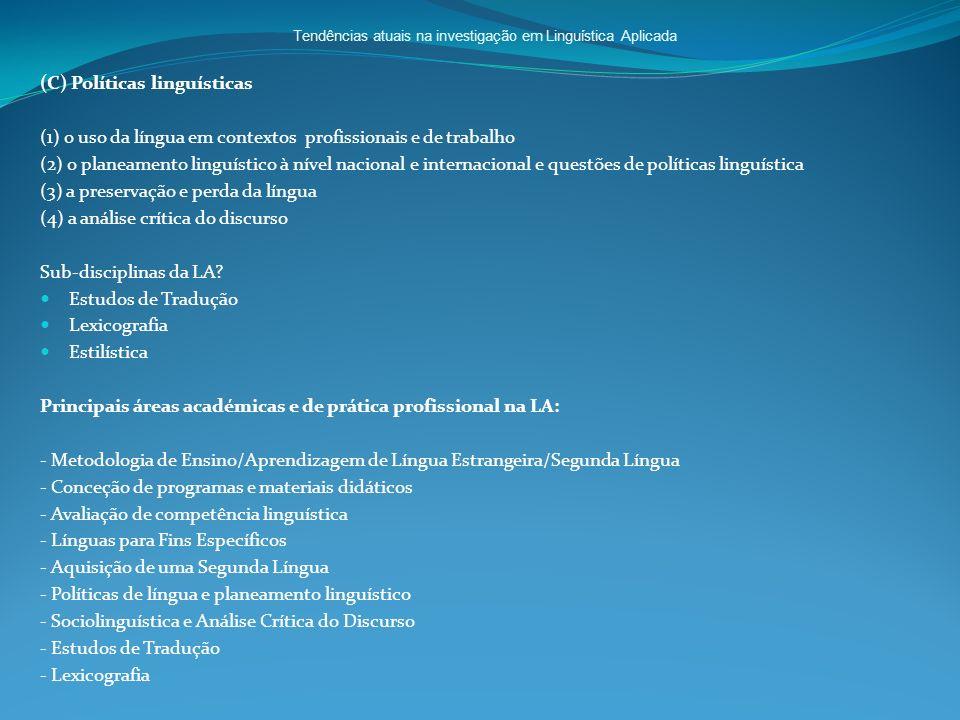 Tendências atuais na investigação em Linguística Aplicada (C) Políticas linguísticas (1) o uso da língua em contextos profissionais e de trabalho (2)