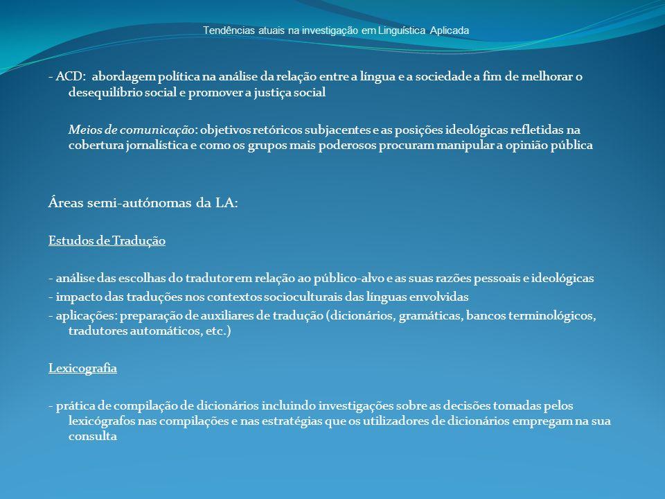 Tendências atuais na investigação em Linguística Aplicada - ACD: abordagem política na análise da relação entre a língua e a sociedade a fim de melhor