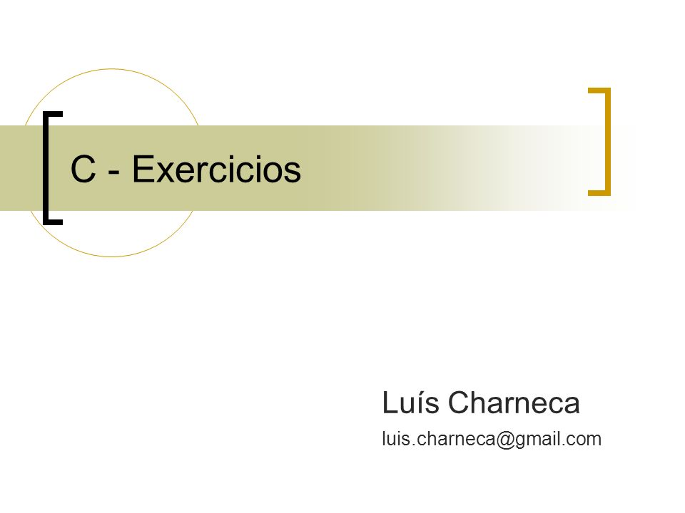 C - Exercicios Luís Charneca luis.charneca@gmail.com