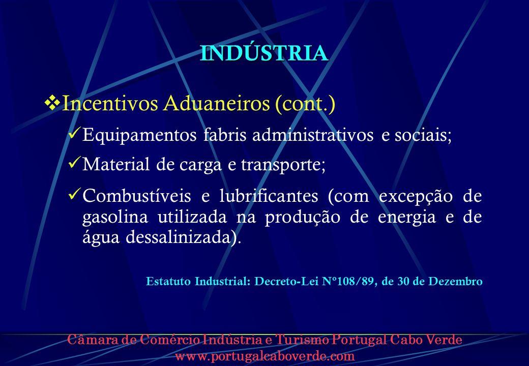 Câmara de Comércio Indústria e Turismo Portugal Cabo Verde www.portugalcaboverde.com INDÚSTRIA Incentivos Aduaneiros (cont.) Equipamentos fabris admin