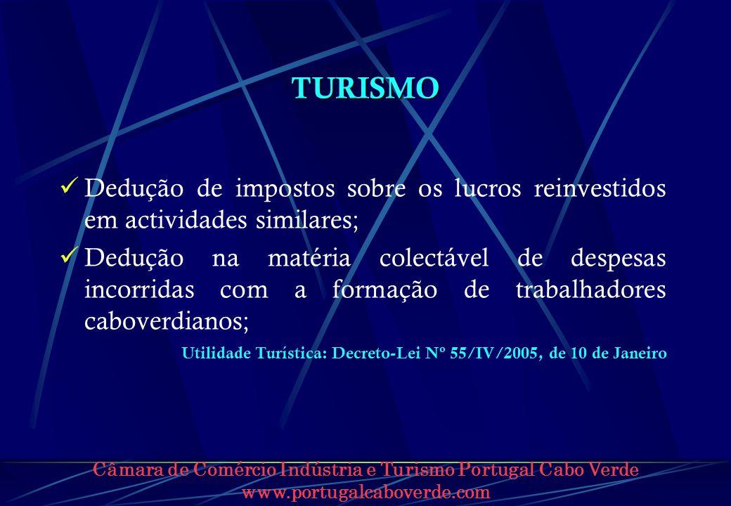 Câmara de Comércio Indústria e Turismo Portugal Cabo Verde www.portugalcaboverde.com TURISMO Dedução de impostos sobre os lucros reinvestidos em activ