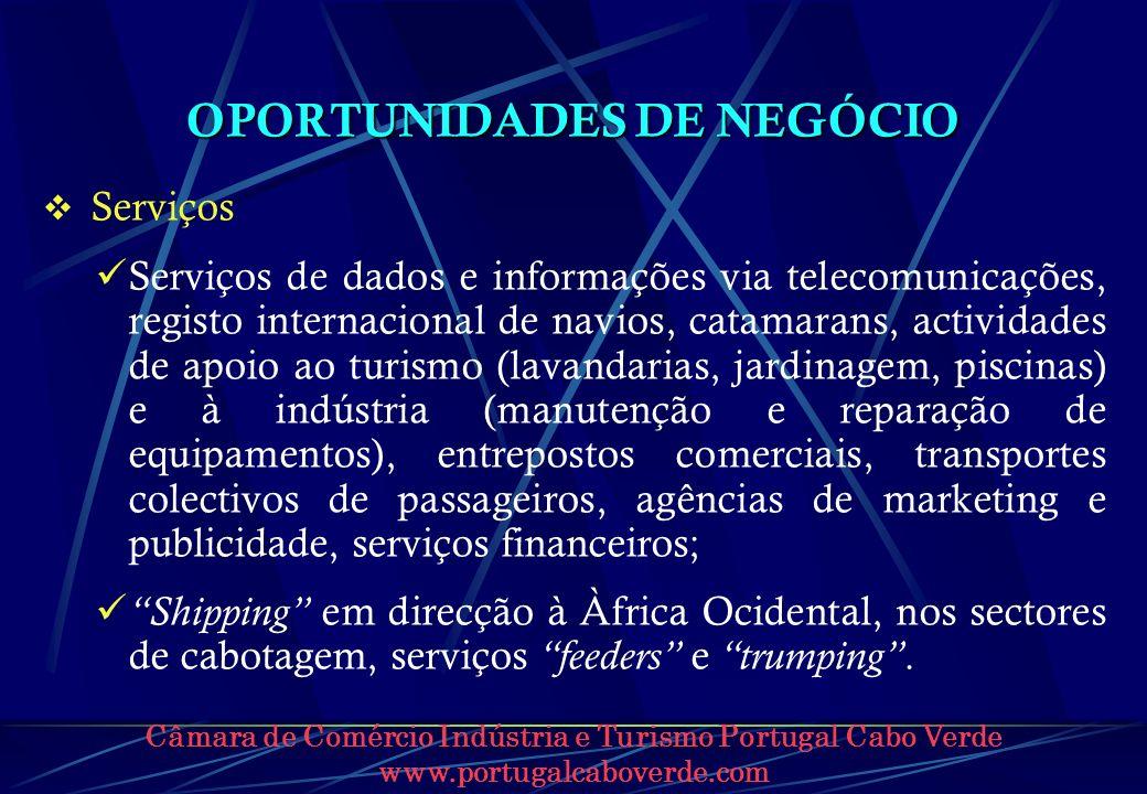 Câmara de Comércio Indústria e Turismo Portugal Cabo Verde www.portugalcaboverde.com OPORTUNIDADES DE NEGÓCIO Serviços Serviços de dados e informações