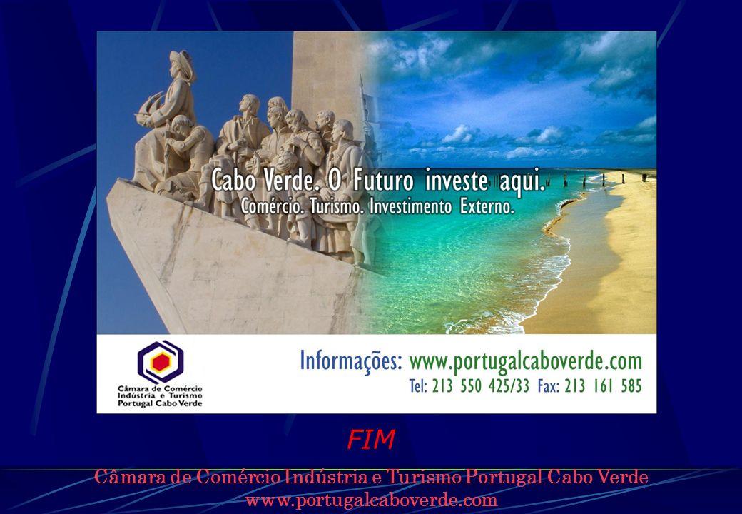 Câmara de Comércio Indústria e Turismo Portugal Cabo Verde www.portugalcaboverde.com FIM