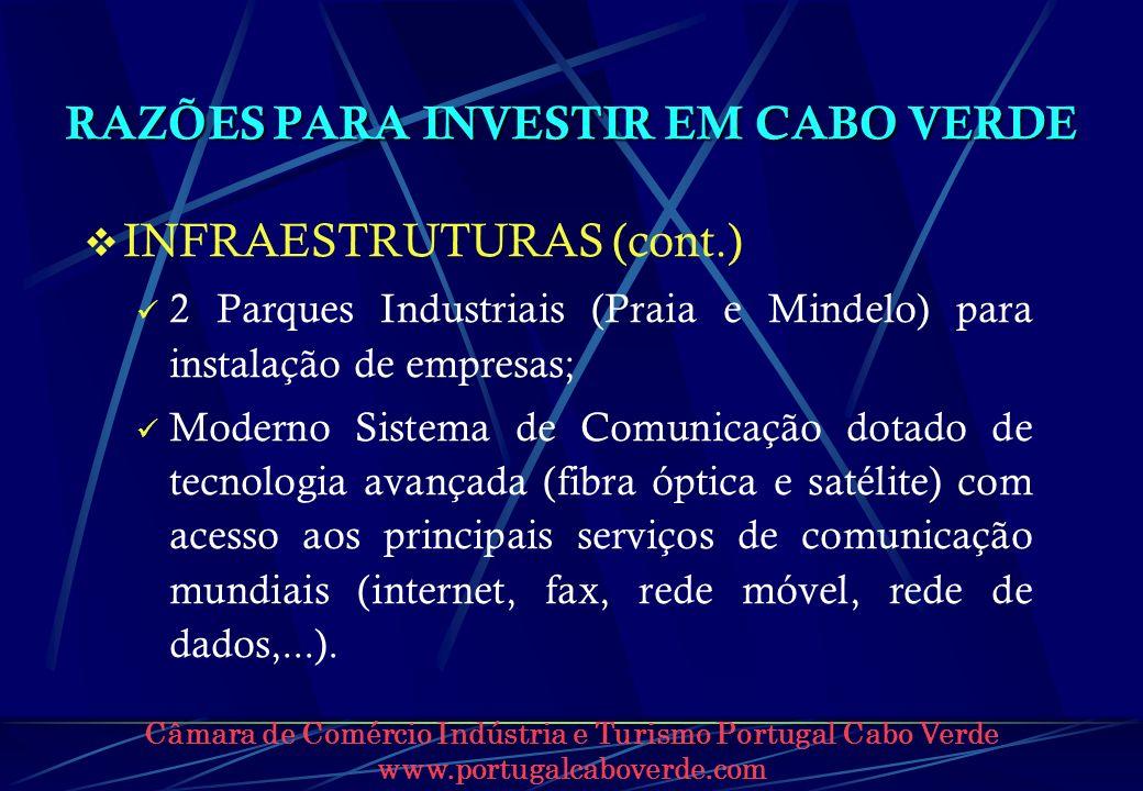 Câmara de Comércio Indústria e Turismo Portugal Cabo Verde www.portugalcaboverde.com RAZÕES PARA INVESTIR EM CABO VERDE INFRAESTRUTURAS (cont.) 2 Parq