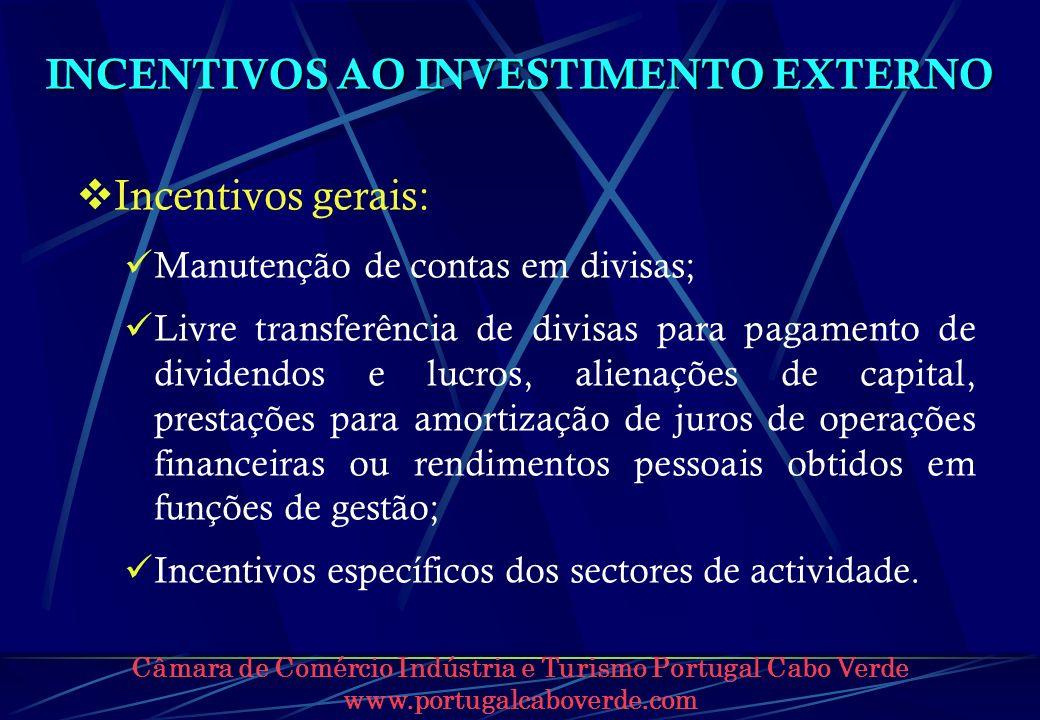 Câmara de Comércio Indústria e Turismo Portugal Cabo Verde www.portugalcaboverde.com INCENTIVOS AO INVESTIMENTO EXTERNO Incentivos gerais: Manutenção