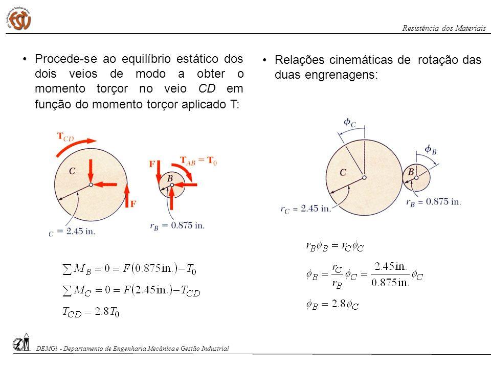 Procede-se ao equilíbrio estático dos dois veios de modo a obter o momento torçor no veio CD em função do momento torçor aplicado T: Relações cinemáti