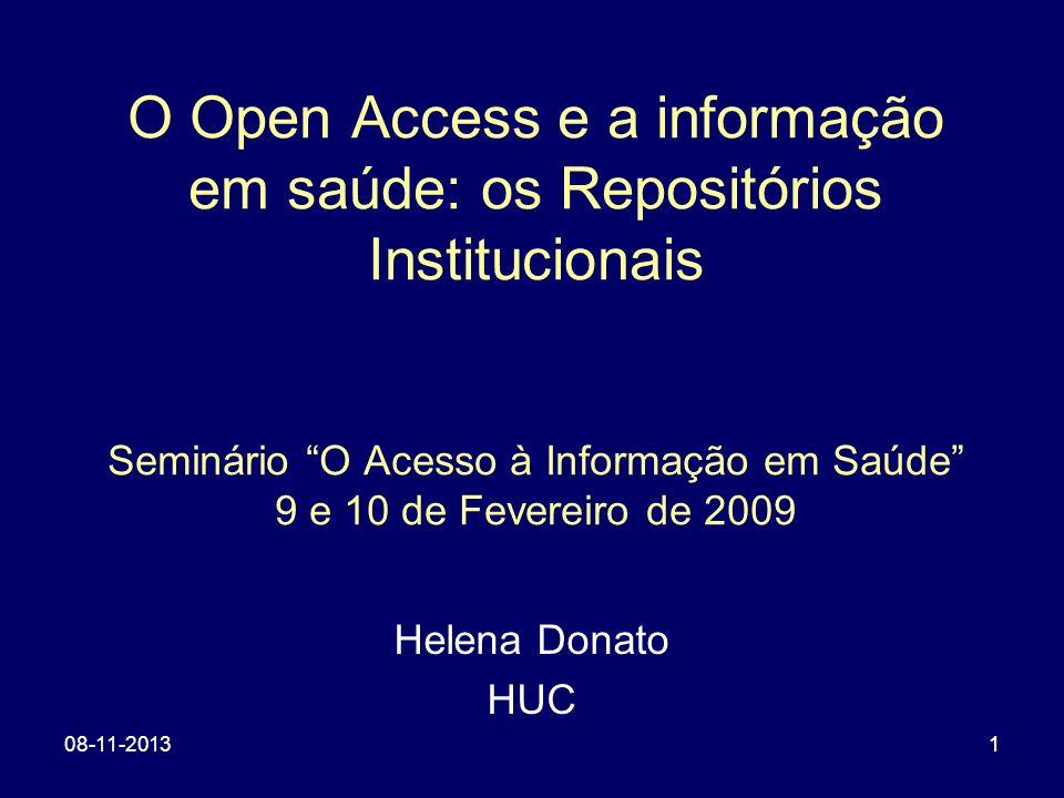 108-11-20131 O Open Access e a informação em saúde: os Repositórios Institucionais Seminário O Acesso à Informação em Saúde 9 e 10 de Fevereiro de 200