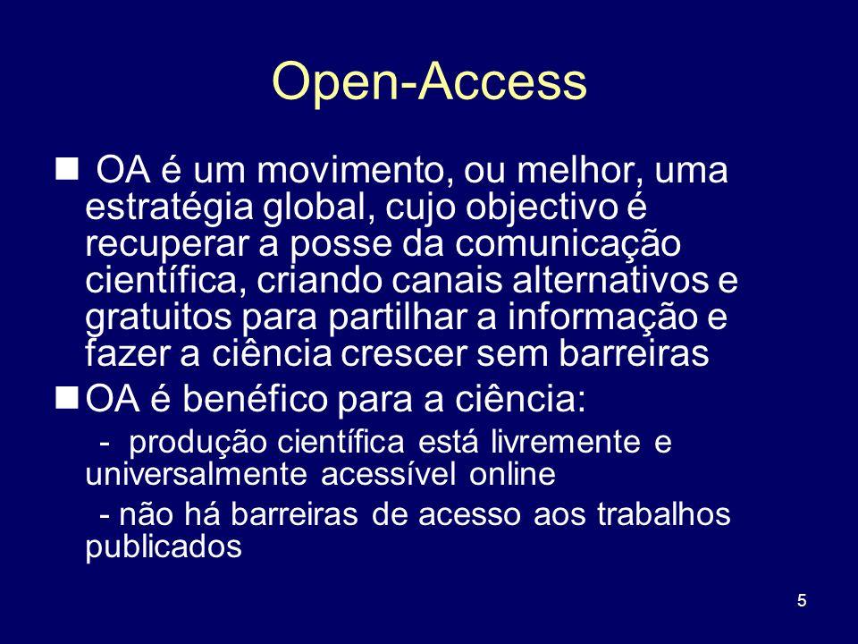 5 Open-Access OA é um movimento, ou melhor, uma estratégia global, cujo objectivo é recuperar a posse da comunicação científica, criando canais altern
