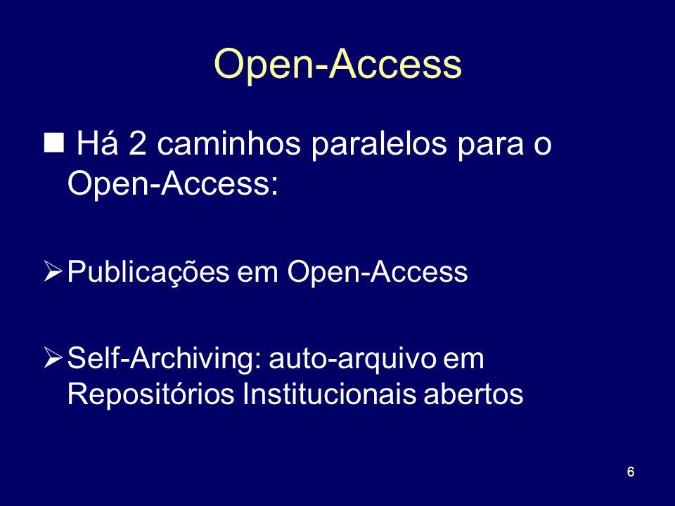 6 Open-Access Há 2 caminhos paralelos para o Open-Access: Publicações em Open-Access Self-Archiving: auto-arquivo em Repositórios Institucionais abert