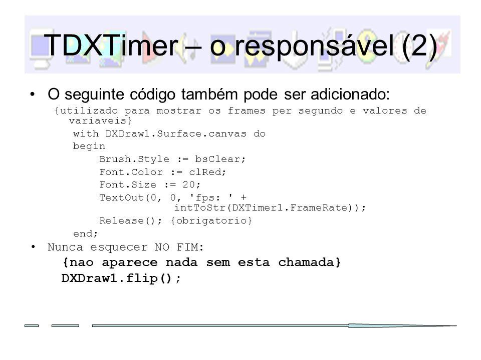 Criação dos objectos A criação é feita no Form onCreate event handler: {criar o jogo} theGame := TGame.Create(); theGame.sprite := dxSpriteEngine1.engine; theGame.spriteEngine := dxdraw1; theGame.input := dxInput1; theGame.sound := dxSound1; theGame.imageListFUndos := dxImageFundos; theGame.imageListWalls := DXImageListWall; theGame.imageListHeroi := DXImageListHeroi; theGame.waveListHeroi := DXWaveHeroi; theGame.pontos := 0; {criar os actores} // criar o Heroi theHeroi := THeroi.Create(theGame); theGame e theHeroi é um atributo da form1 Na criaçao do jogo faz-se sempre a associação entre os componentes DelphiX da form e a instância de TGame