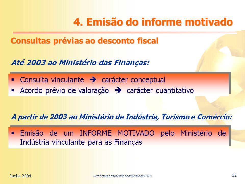 Certificação e fiscalidade de projectos de I+D+i Junho 2004 12 4.