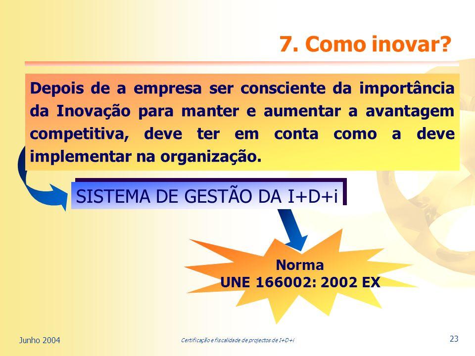 Certificação e fiscalidade de projectos de I+D+i Junho 2004 23 7.