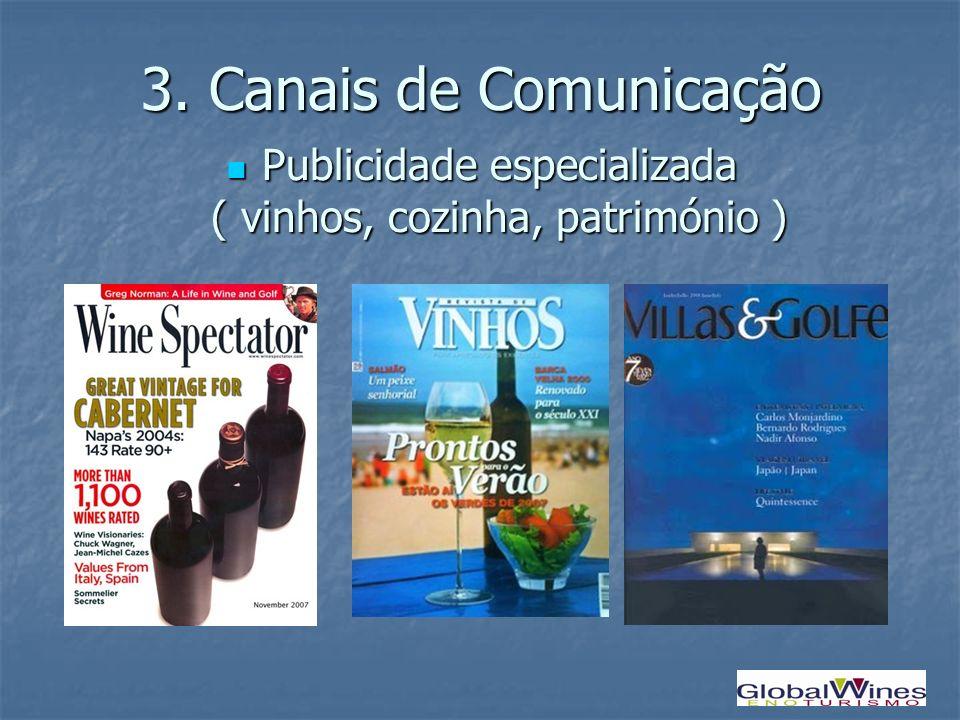 3. Canais de Comunicação Publicidade especializada ( vinhos, cozinha, património ) Publicidade especializada ( vinhos, cozinha, património )