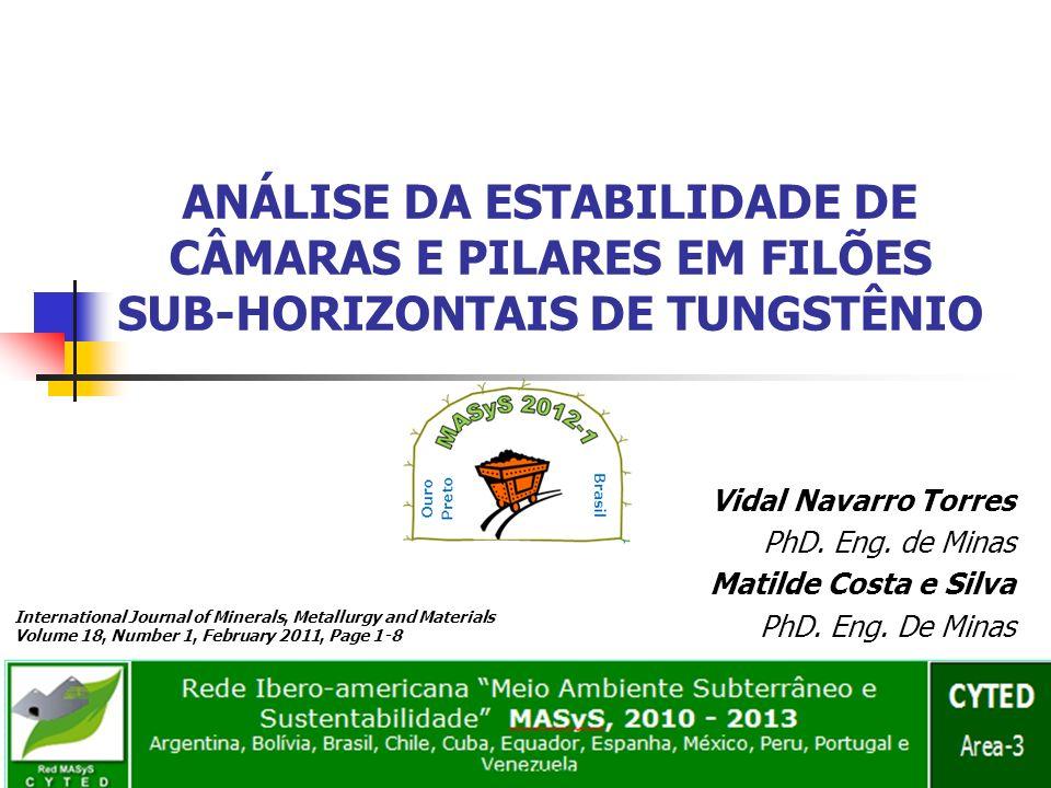 ANÁLISE DA ESTABILIDADE DE CÂMARAS E PILARES EM FILÕES SUB-HORIZONTAIS DE TUNGSTÊNIO Vidal Navarro Torres PhD.