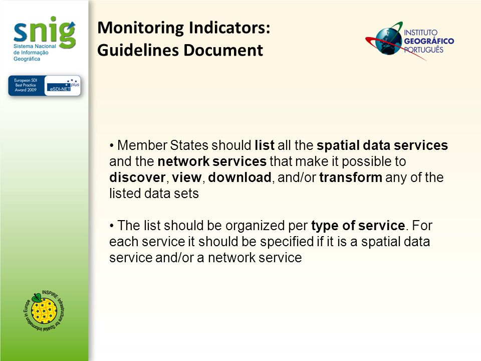 Monitoring Indicators: Guidelines Document Member States should list all the spatial data services and the network services that make it possible to d
