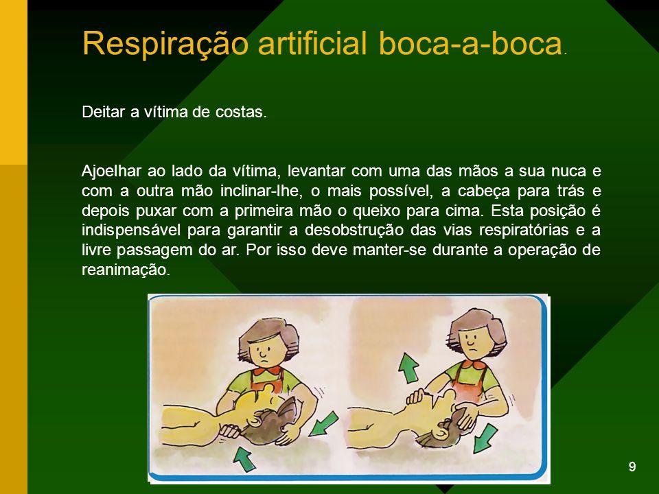 9 Respiração artificial boca-a-boca.Deitar a vítima de costas.