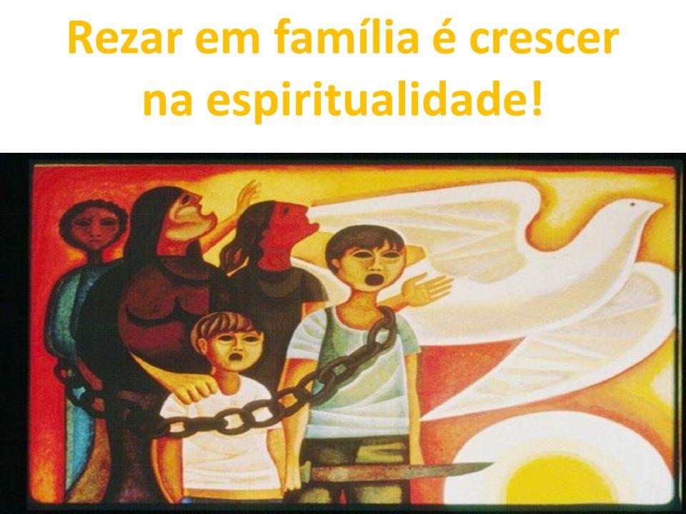 Rezar em família é crescer na espiritualidade!