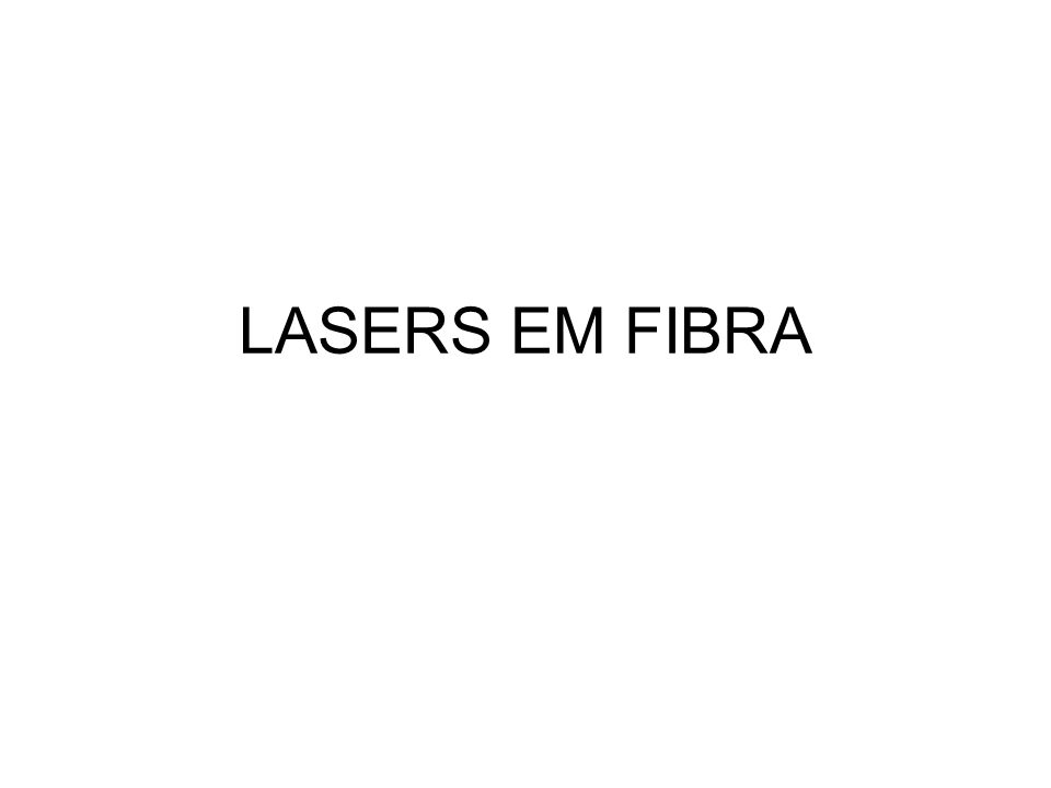 LASERS EM FIBRA