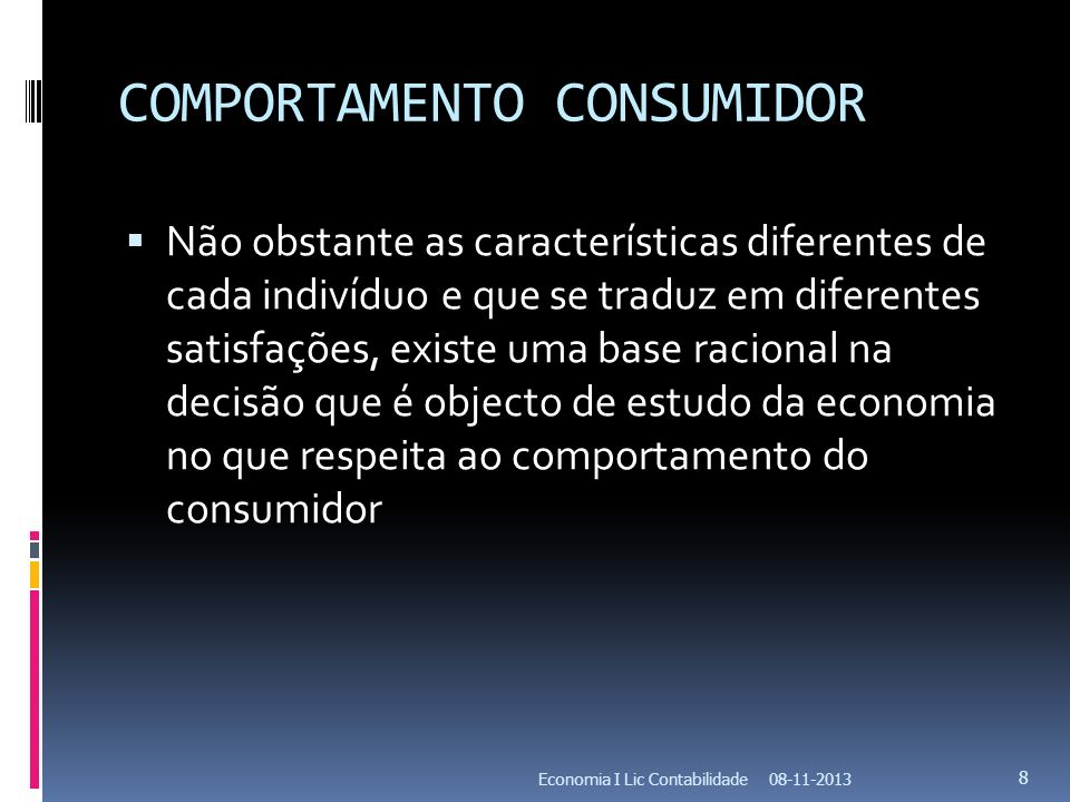 Utilidade marginal decrescente Unidade consumida Utilidade Marginal 12 21,5 31 40,8 50,7 60,5 70,3 08-11-2013Economia I Lic Contabilidade 19