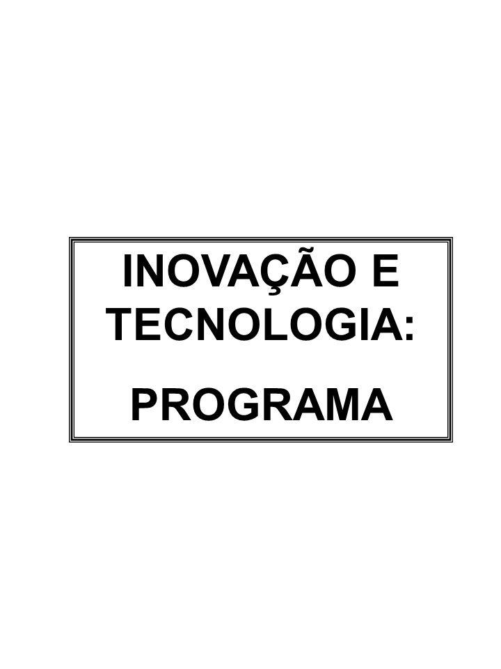 INOVAÇÃO E TECNOLOGIA: PROGRAMA