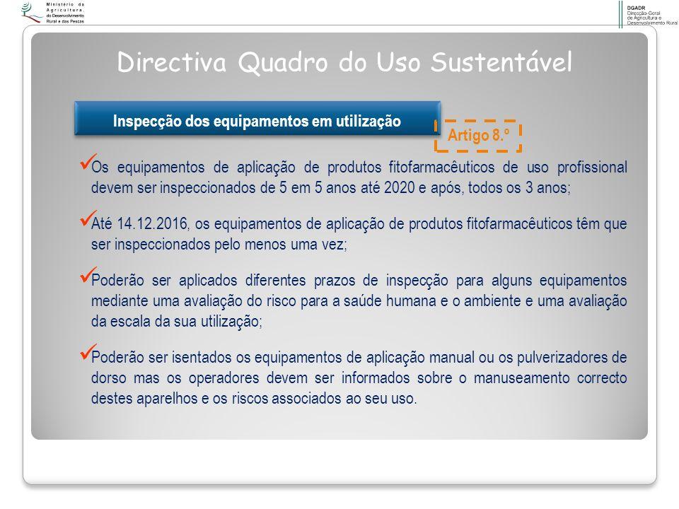 Os equipamentos de aplicação de produtos fitofarmacêuticos de uso profissional devem ser inspeccionados de 5 em 5 anos até 2020 e após, todos os 3 ano