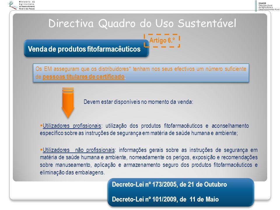Venda de produtos fitofarmacêuticos Os EM asseguram que os distribuidores* tenham nos seus efectivos um número suficiente de pessoas titulares de cert