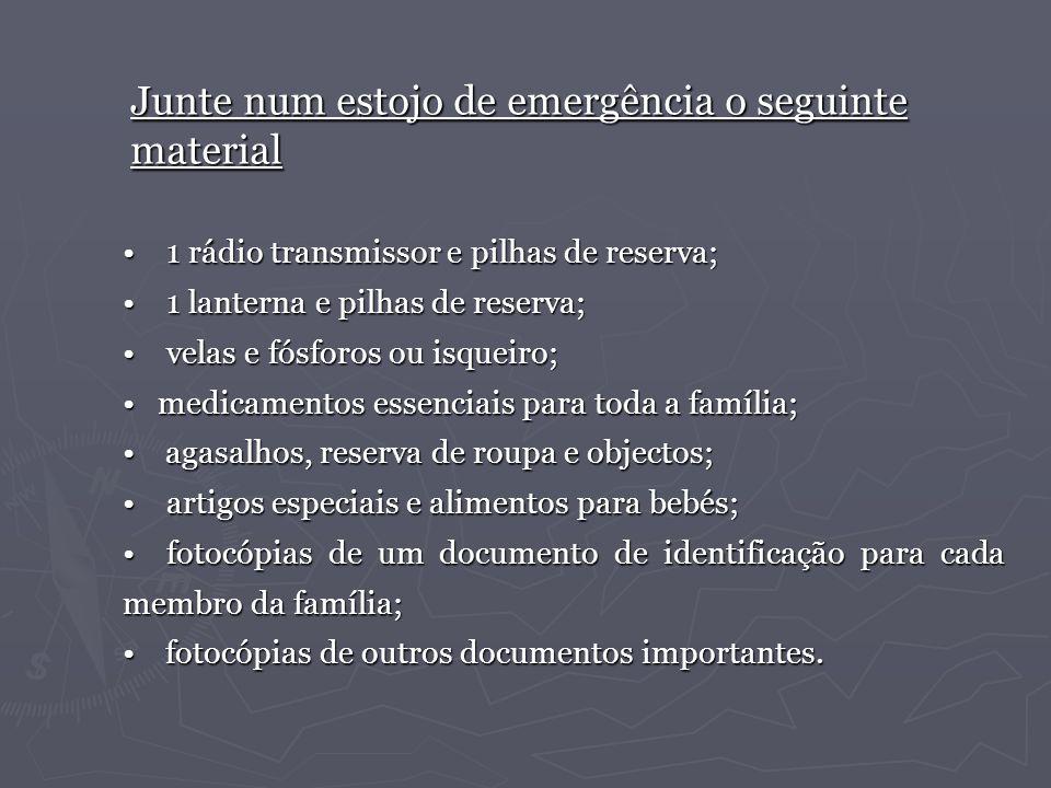 Junte num estojo de emergência o seguinte material 1 rádio transmissor e pilhas de reserva; 1 rádio transmissor e pilhas de reserva; 1 lanterna e pilh