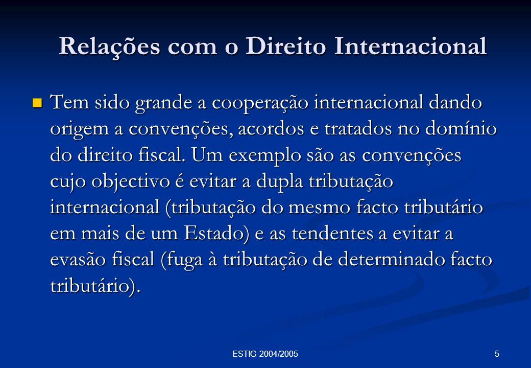 5ESTIG 2004/2005 Relações com o Direito Internacional Relações com o Direito Internacional Tem sido grande a cooperação internacional dando origem a c