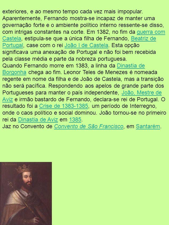 Ordem:9.º Rei de Portugal Cognome(s):O Formoso Início do Reinado:18 de Janeiro18 de Janeiro de 13671367 Término do Reinado:23 de Outubro23 de Outubro de 13831383 Aclamação:MarçoMarço de 13671367 Predecessor:D.