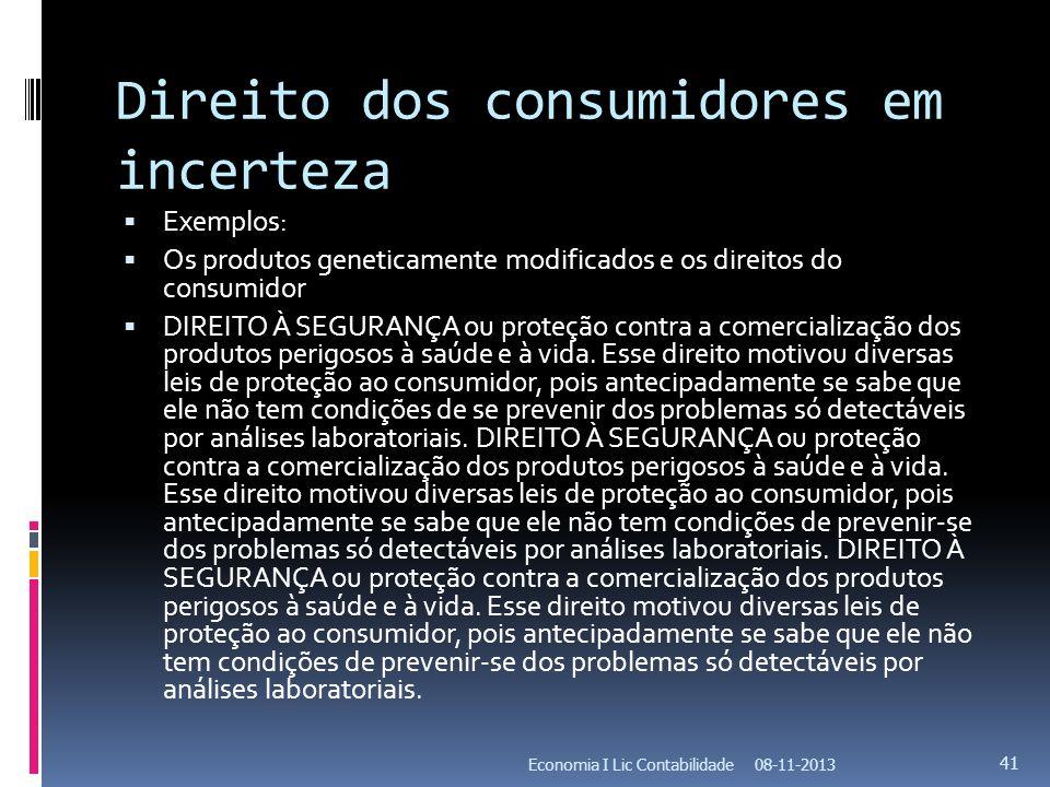 Direito dos consumidores em incerteza Exemplos: Os produtos geneticamente modificados e os direitos do consumidor DIREITO À SEGURANÇA ou proteção cont