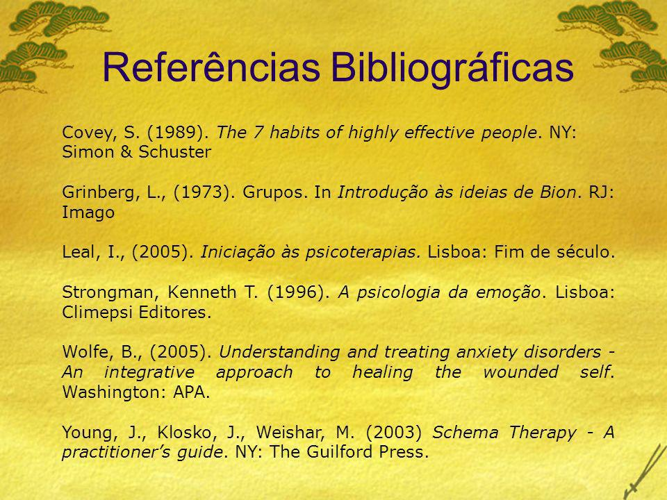 Referências Bibliográficas Covey, S. (1989). The 7 habits of highly effective people. NY: Simon & Schuster Grinberg, L., (1973). Grupos. In Introdução