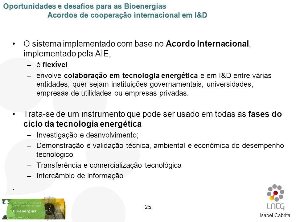 Isabel Cabrita O sistema implementado com base no Acordo Internacional, implementado pela AIE, –é flexível –envolve colaboração em tecnologia energéti