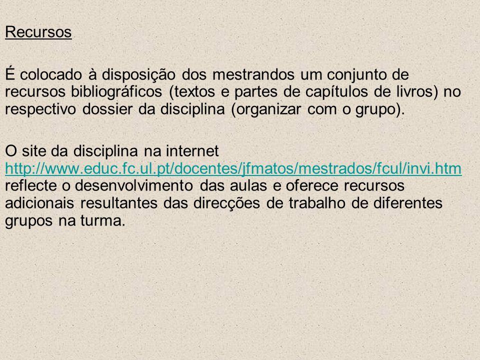 Recursos É colocado à disposição dos mestrandos um conjunto de recursos bibliográficos (textos e partes de capítulos de livros) no respectivo dossier