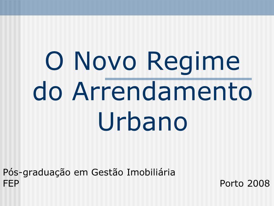 O Novo Regime do Arrendamento Urbano Pós-graduação em Gestão Imobiliária FEP Porto 2008
