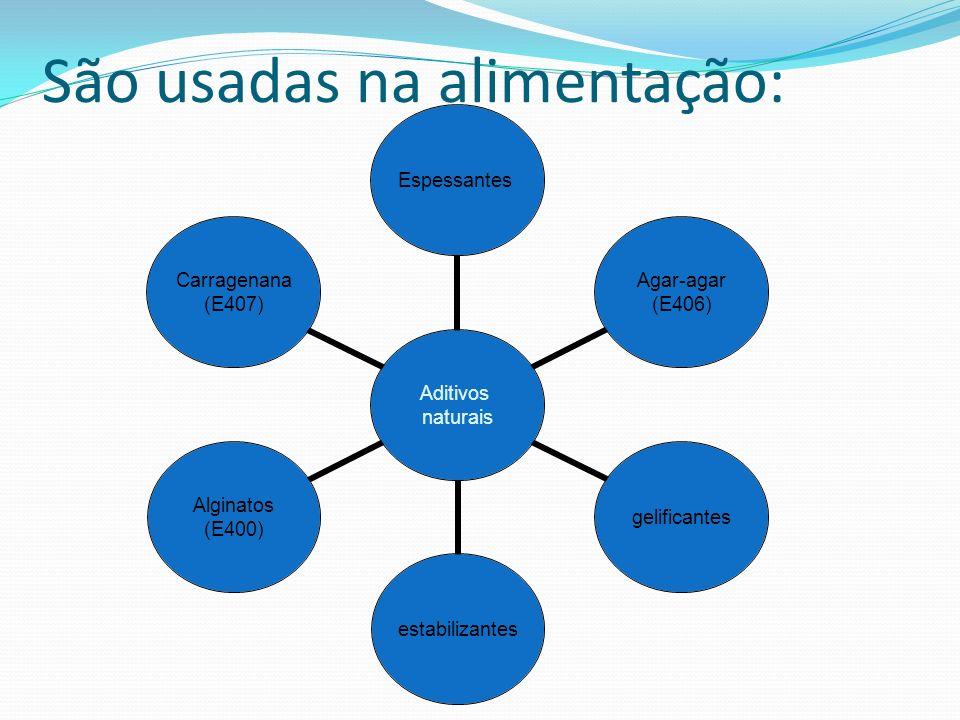 São usadas na alimentação: Aditivos naturais Espessantes Agar-agar (E406) gelificantesestabilizantes Alginatos (E400) Carragenana (E407)