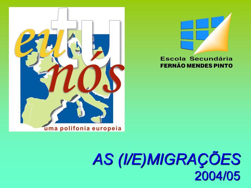 AS (I/E)MIGRAÇÕES Emigrantes/(Re)migrantes Portugueses 2004/05