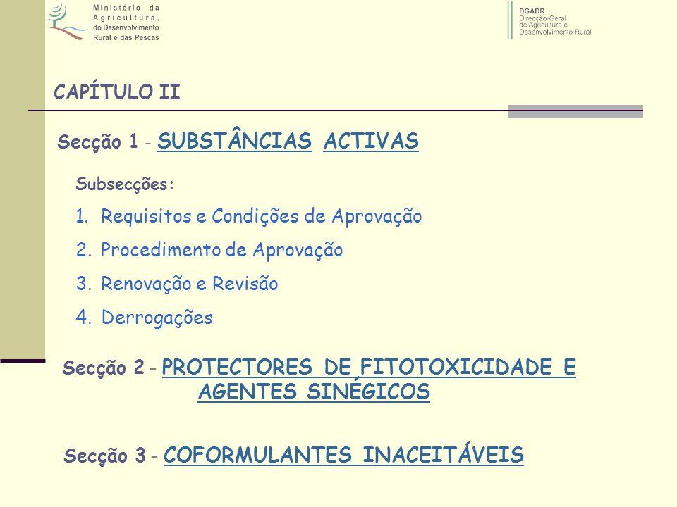 Secção 1 - SUBSTÂNCIAS ACTIVAS CAPÍTULO II Subsecções: 1.Requisitos e Condições de Aprovação 2.Procedimento de Aprovação 3.Renovação e Revisão 4.Derro