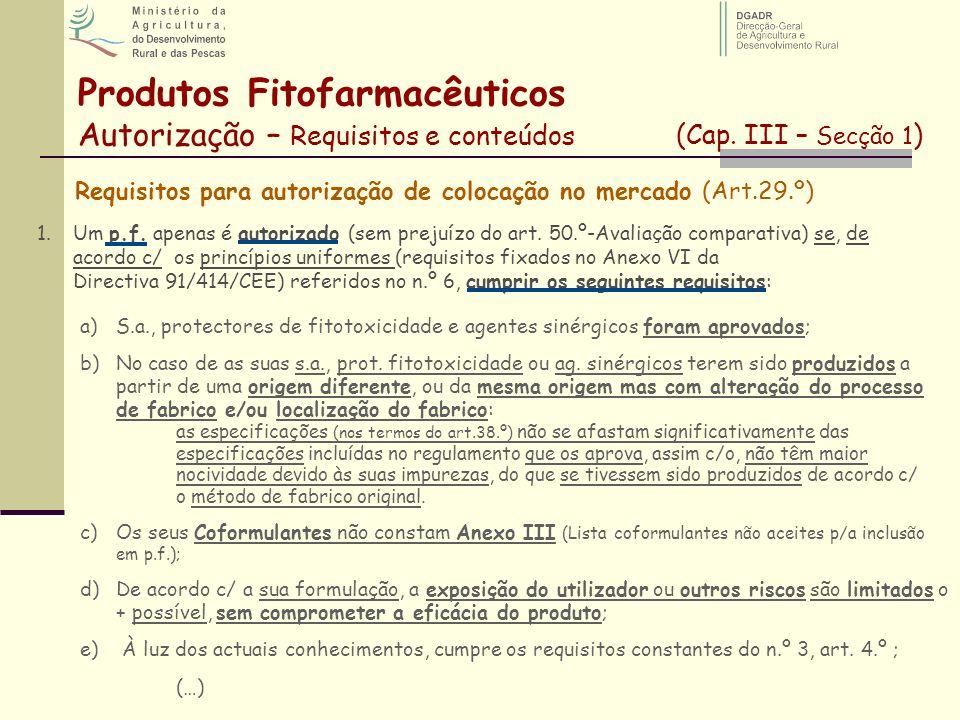 Requisitos para autorização de colocação no mercado (Art.29.º) 1.Um p.f. apenas é autorizado (sem prejuízo do art. 50.º-Avaliação comparativa) se, de