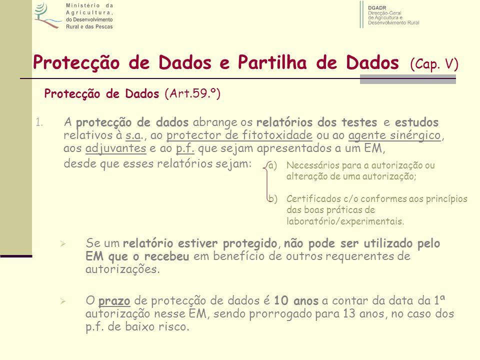 Protecção de Dados e Partilha de Dados (Cap. V) 1. A protecção de dados abrange os relatórios dos testes e estudos relativos à s.a., ao protector de f