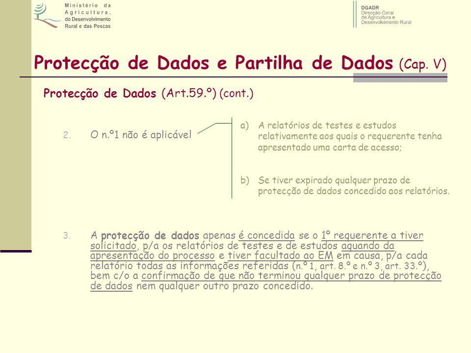 Protecção de Dados e Partilha de Dados (Cap. V) Protecção de Dados (Art.59.º) (cont.) 2. O n.º1 não é aplicável 3. A protecção de dados apenas é conce