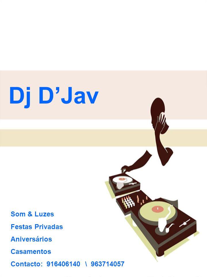 Som & Luzes Festas Privadas Aniversários Casamentos Contacto: 916406140 \ 963714057 Dj DJav