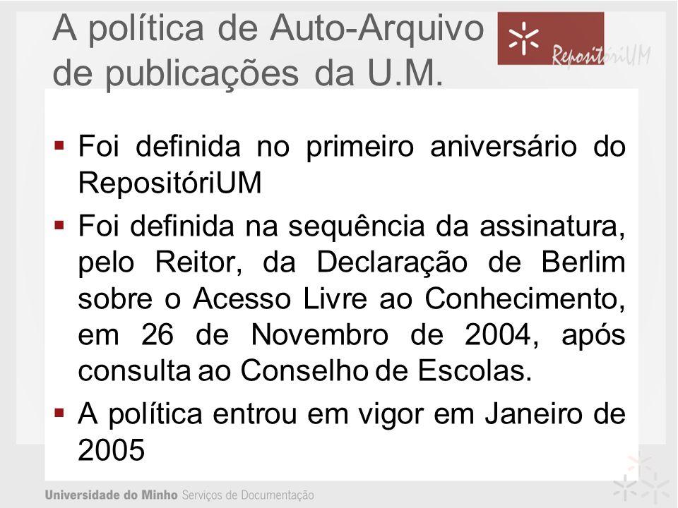 A política de Auto-Arquivo de publicações da U.M. Foi definida no primeiro aniversário do RepositóriUM Foi definida na sequência da assinatura, pelo R
