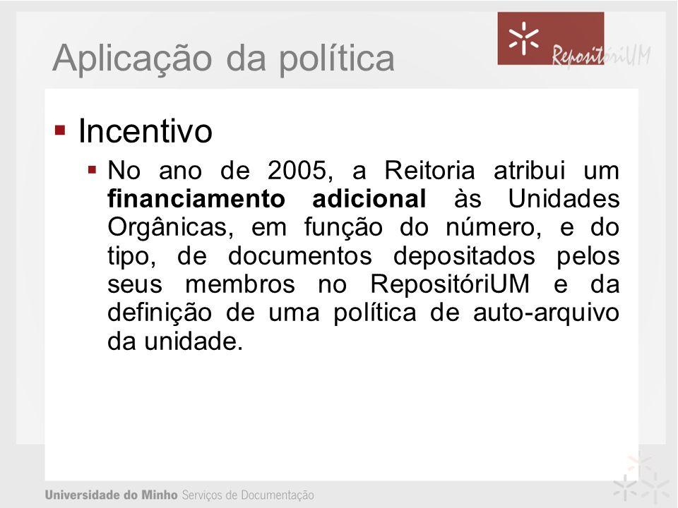 Aplicação da política Incentivo No ano de 2005, a Reitoria atribui um financiamento adicional às Unidades Orgânicas, em função do número, e do tipo, d